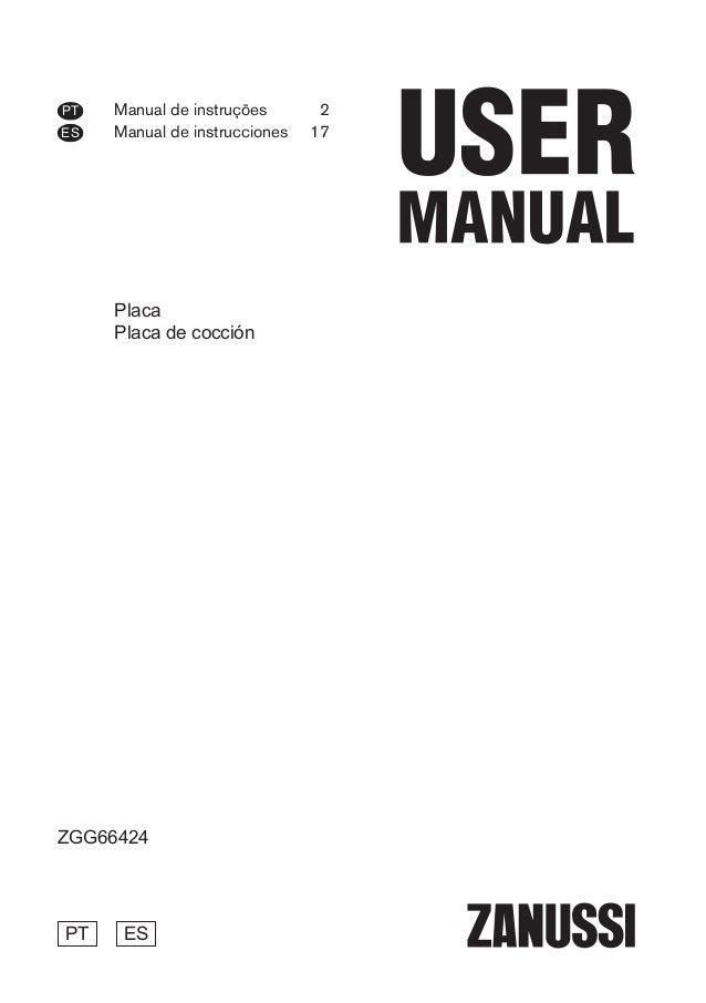 Manual de instruções 2 Manual de instrucciones 17 PT ES ZGG66424 Placa Placa de cocción PT ES