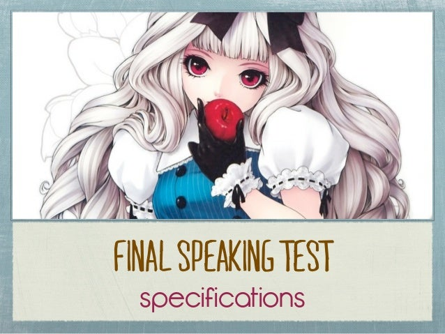 Final Speaking Test  specifications