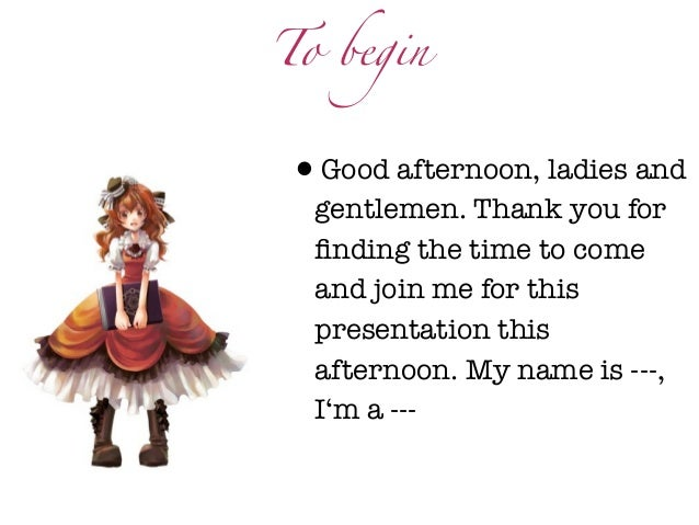 To begin•Good afternoon, ladies and  gentlemen. Thank you for  finding the time to come  and join me for this  presentation...
