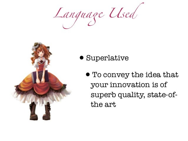 """Langua"""" Used   •Superlative    •To convey the idea that      your innovation is of      superb quality, state-of-      the..."""