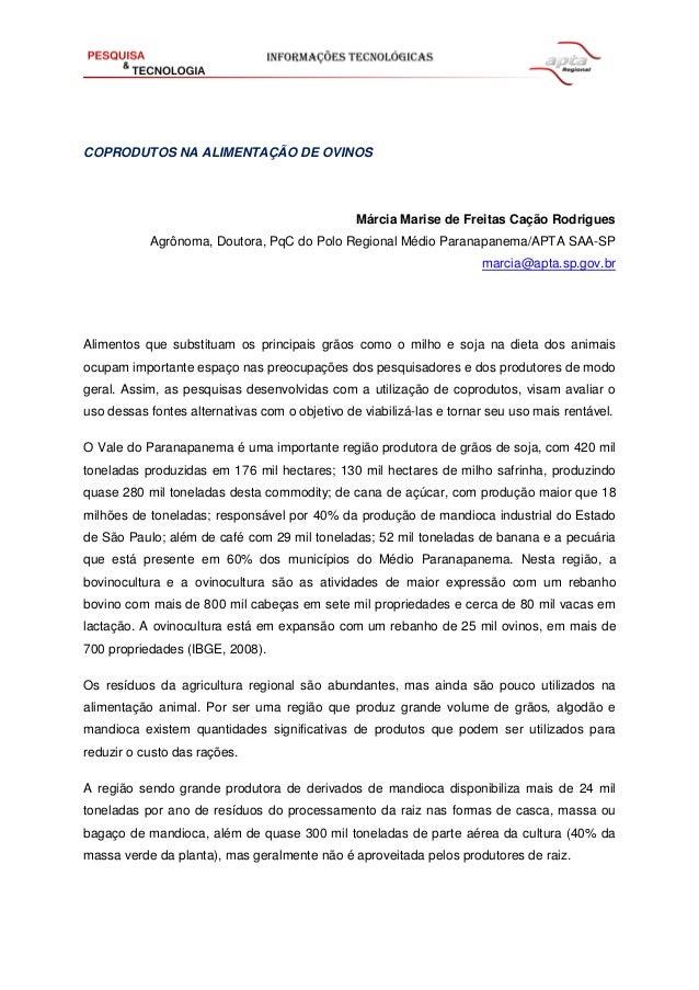 COPRODUTOS NA ALIMENTAÇÃO DE OVINOS Márcia Marise de Freitas Cação Rodrigues Agrônoma, Doutora, PqC do Polo Regional Médio...