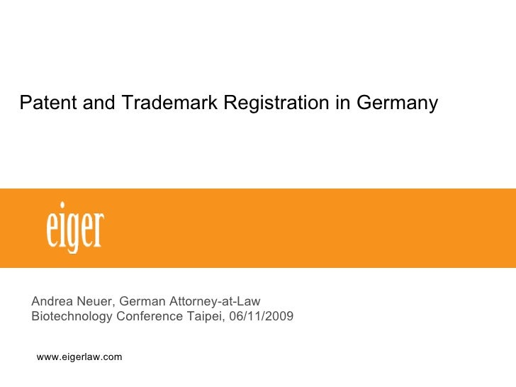 Patent and Trademark Registration in Germany Andrea Neuer, German Attorney-at-Law Biotechnology Conference Taipei, 06/11/2...