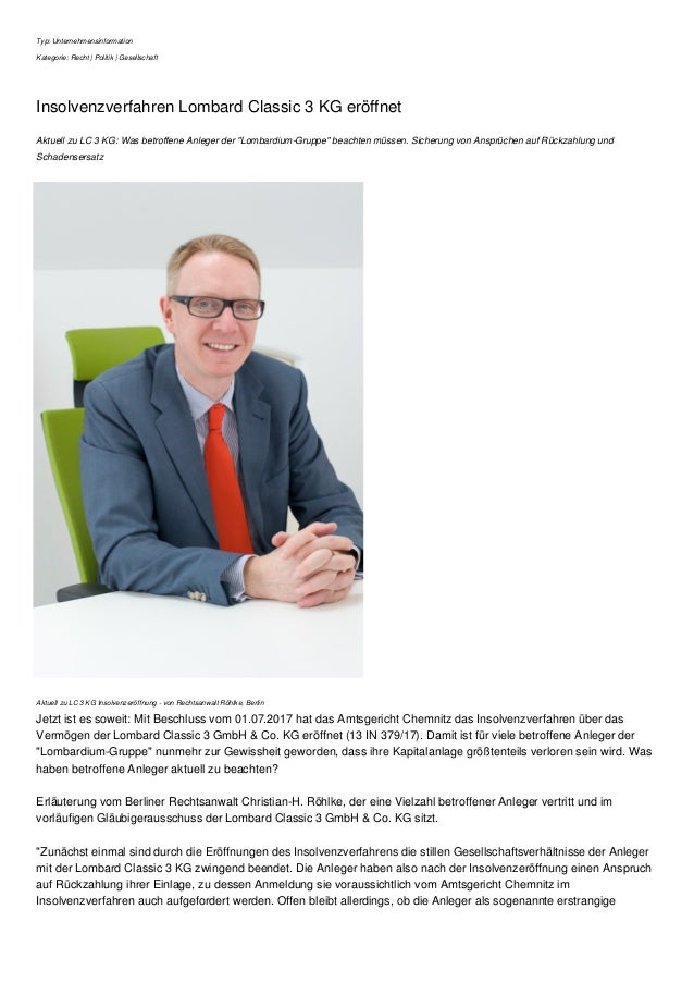 Typ: Unternehmensinformation Kategorie: Recht | Politik | Gesellschaft Insolvenzverfahren Lombard Classic 3 KG eröffnet Ak...