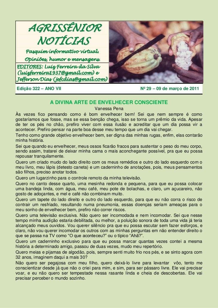 AGRISSÊNIOR       NOTÍCIAS     Pasquim informativo virtual.    Opiniões, humor e mensagens.EDITORES: Luiz Ferreira da Silv...