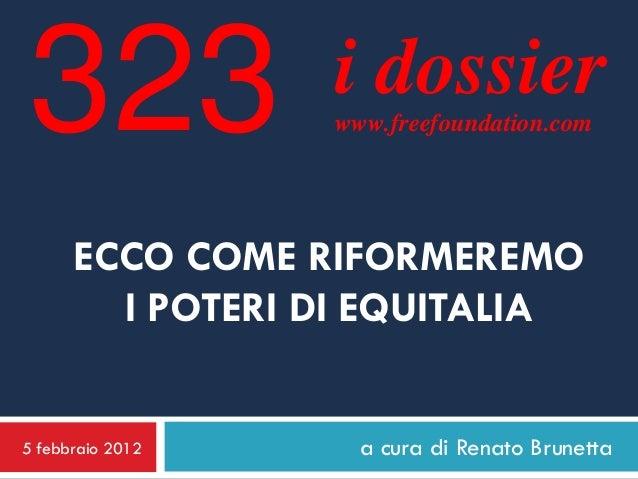 323               i dossier                  www.freefoundation.com      ECCO COME RIFORMEREMO        I POTERI DI EQUITALI...