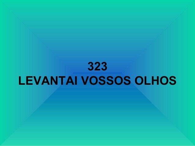 323 LEVANTAI VOSSOS OLHOS