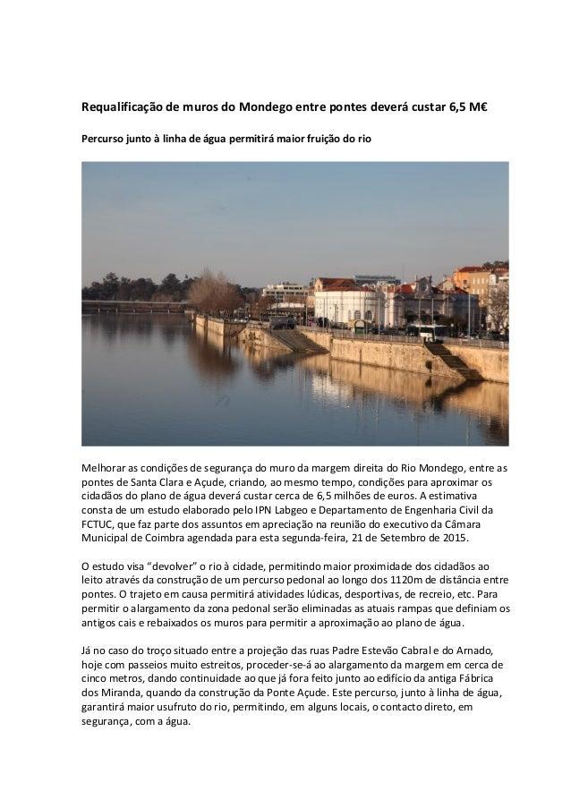 Requalificação de muros do Mondego entre pontes deverá custar 6,5 M€ Percurso junto à linha de água permitirá maior fruiçã...