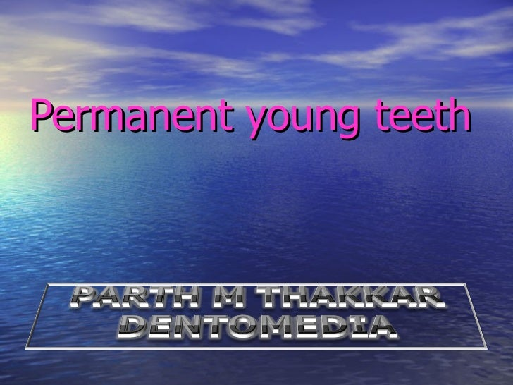 Permanent young teeth