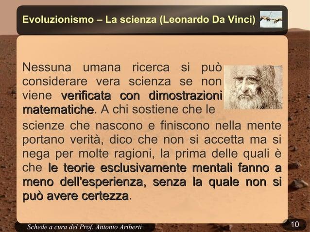 10Schede a cura del Prof. AribertiEvoluzionismo – La scienza (Leonardo Da Vinci)Nessuna umana ricerca si puòconsiderare ve...