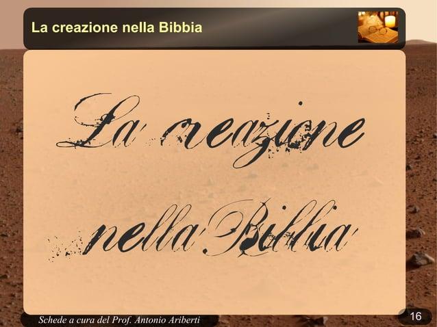 16Schede a cura del Prof. AribertiLa creazione nella BibbiaLa creazionenella Bibbia