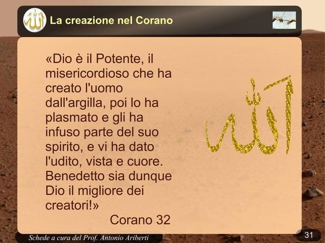 31Schede a cura del Prof. AribertiLa creazione nel Corano«Veramente il vostro Signore èAllah, che creò il cielo e la terra...