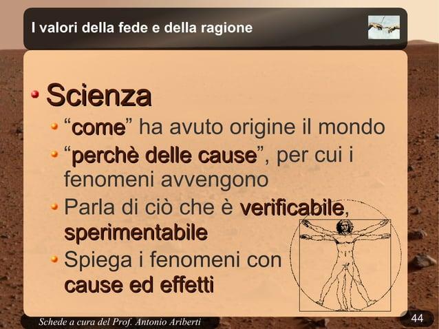 44Schede a cura del Prof. AribertiI valori della fede e della ragioneGli studi hanno identificato alcune famiglie disostan...