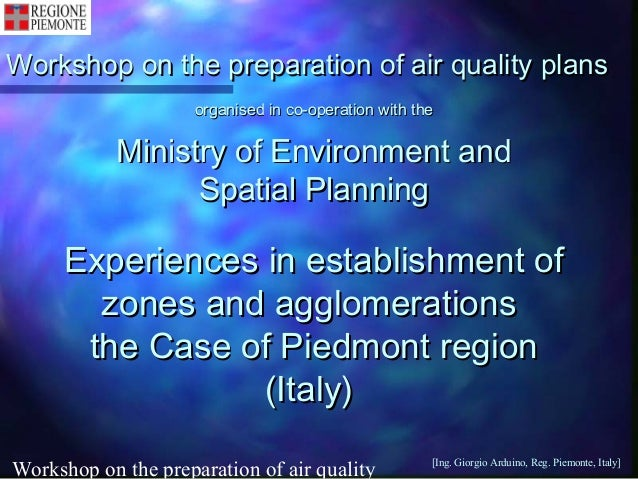 Workshop on the preparation of air quality [Ing. Giorgio Arduino, Reg. Piemonte, Italy] Workshop on the preparation of air...