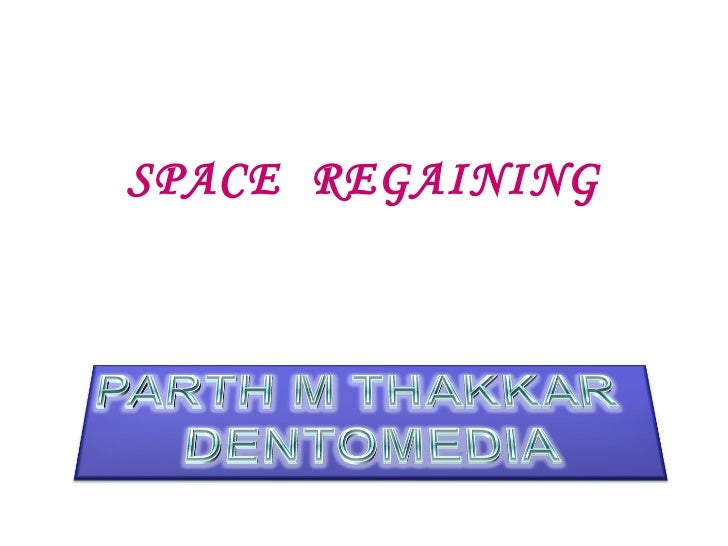 SPACE REGAINING