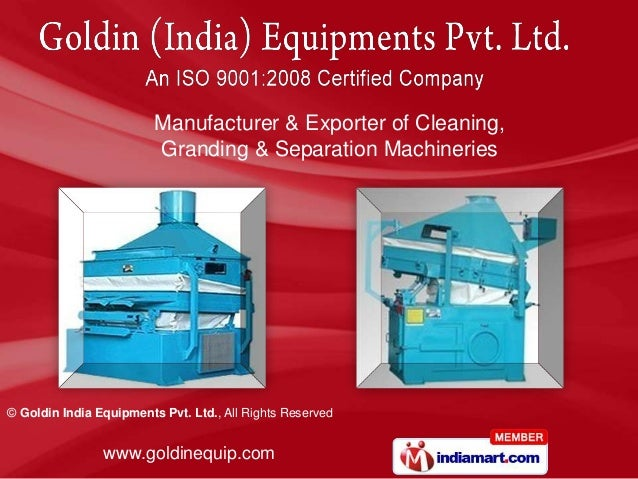 Manufacturer & Exporter of Cleaning, <br />Granding & Separation Machineries<br />