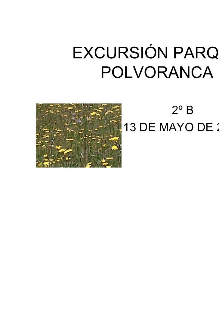 EXCURSIÓN PARQUE   POLVORANCA           2º B    13 DE MAYO DE 2011