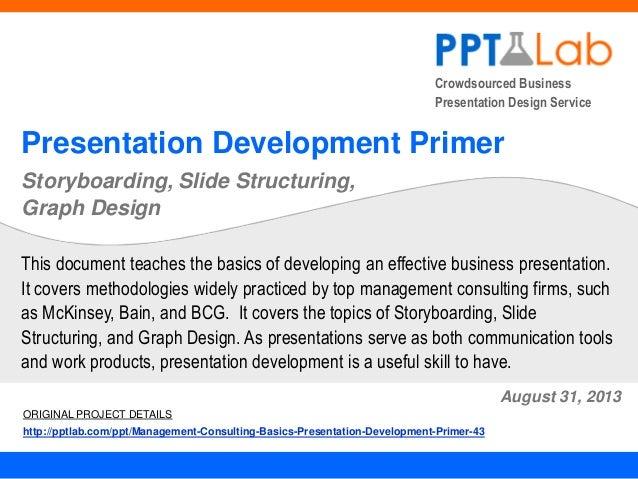 Crowdsourced Business Presentation Design Service  Presentation Development Primer Storyboarding, Slide Structuring, Graph...