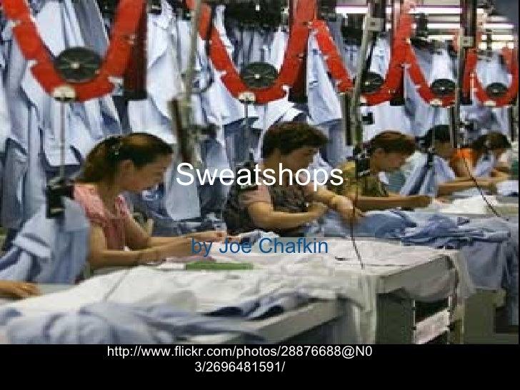 Sweatshops by Joe Chafkin http://www.flickr.com/photos/28876688@N03/2696481591/