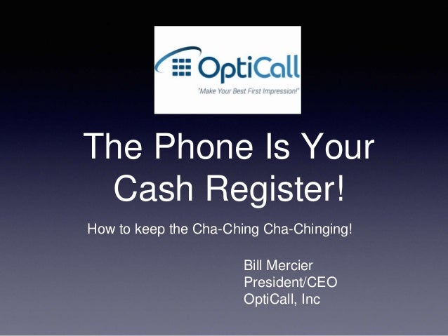 the phones is the cash register of your practice