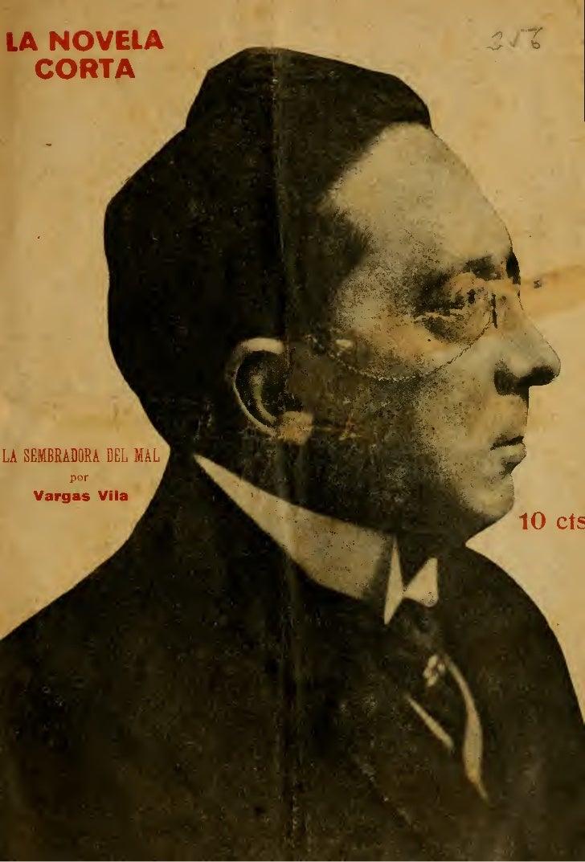 LA NOVELA    CORTA                        ^0»LA SEMBRADORA DEL MAL         por    Vargas     Vila                         ...