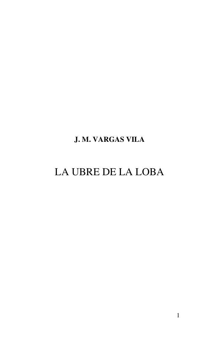J. M. VARGAS VILALA UBRE DE LA LOBA                       1