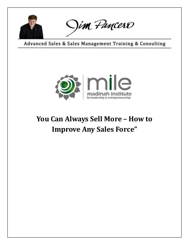You Can Always Sell More – How to Improve Any Sales Force""