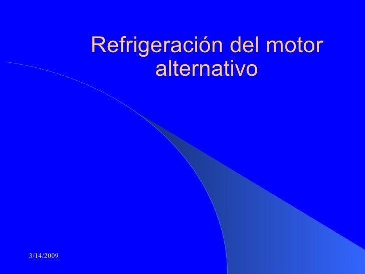 Refrigeración del motor alternativo 3/14/2009