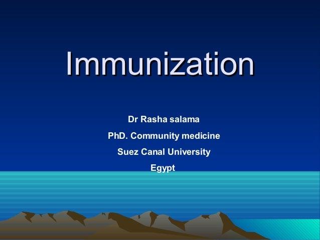 Immunization Dr Rasha salama PhD. Community medicine Suez Canal University Egypt