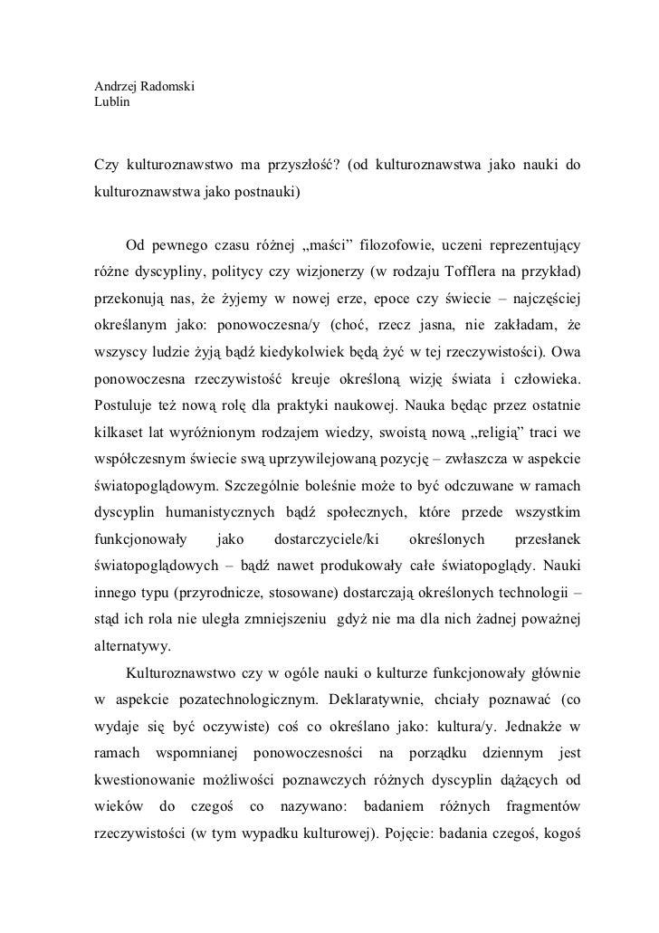 Andrzej RadomskiLublinCzy kulturoznawstwo ma przyszłość? (od kulturoznawstwa jako nauki dokulturoznawstwa jako postnauki) ...