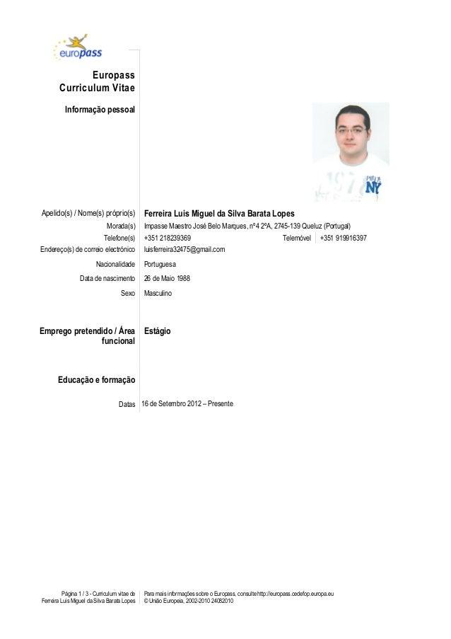 Página 1 / 3 - Curriculum vitae de Ferreira Luis Miguel da Silva Barata Lopes Para mais informações sobre o Europass, cons...