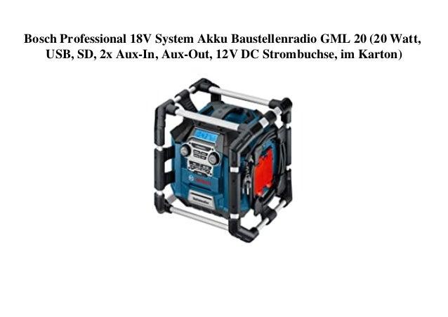 Bosch Professional 18V System Akku Baustellenradio GML 20 (20 Watt, USB, SD, 2x Aux-In, Aux-Out, 12V DC Strombuchse, im Ka...