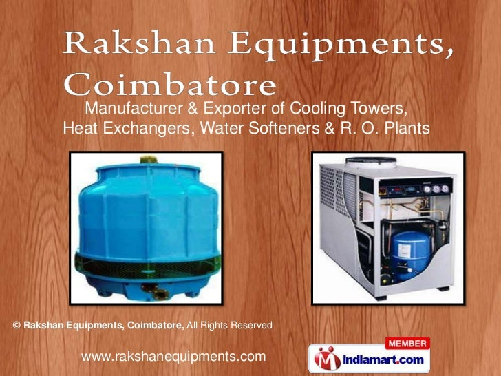 Manufacturer & Exporter of Cooling Towers,          Heat Exchangers, Water Softeners & R. O. Plants© Rakshan Equipments, C...