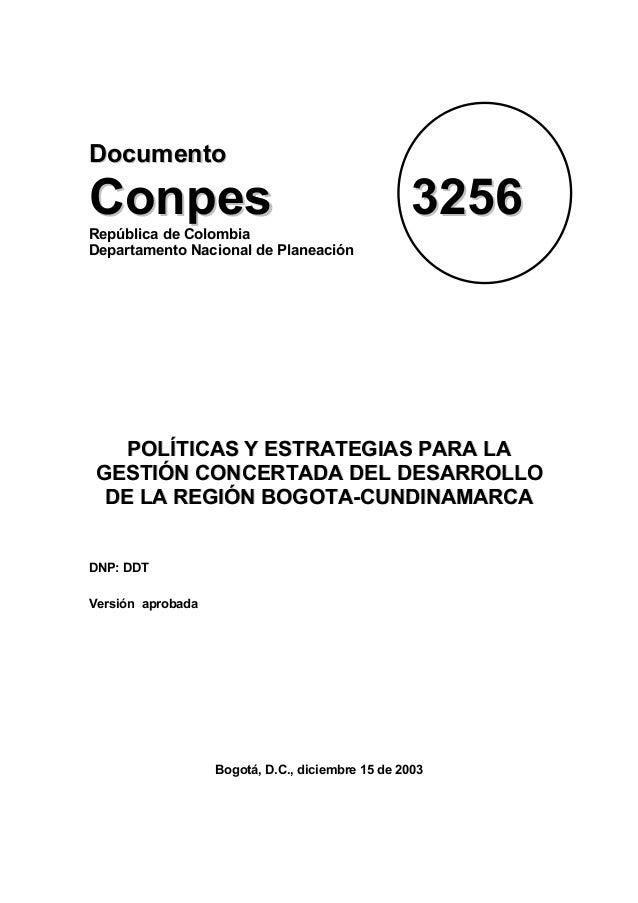 DDooccuummeennttoo CCoonnppeess 33225566República de Colombia Departamento Nacional de Planeación PPOOLLÍÍTTIICCAASS YY EE...