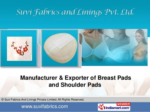 Manufacturer & Exporter of Breast Pads                       and Shoulder Pads© Suvi Fabrics And Linings Private Limited, ...