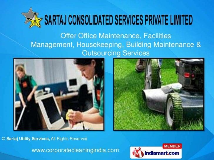 Offer Office Maintenance, Facilities               Management, Housekeeping, Building Maintenance &                       ...