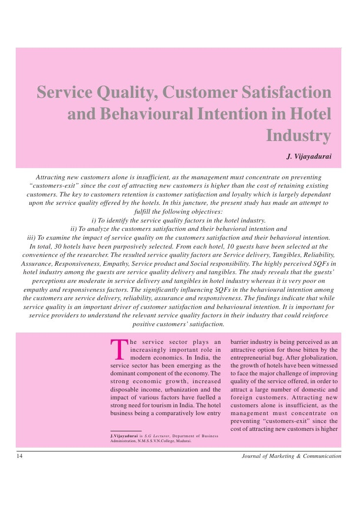 Service Quality, Customer Satisfaction          and Behavioural Intention in Hotel                                   Indus...