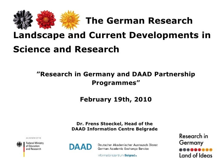 "The German Research Landscape and Current Developments in Science and Research "" Research in Germany and DAAD Partnership ..."