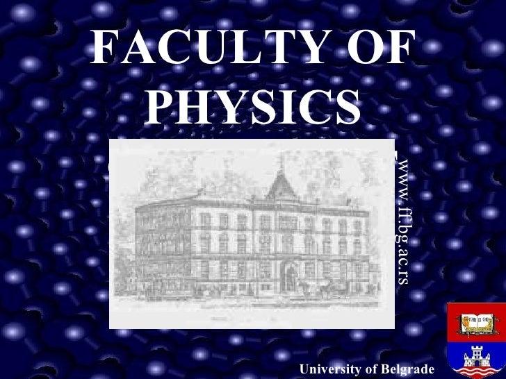FACULTY OF PHYSICS  ФАКУЛТЕТ University of Belgrade www.ff.bg.ac.rs