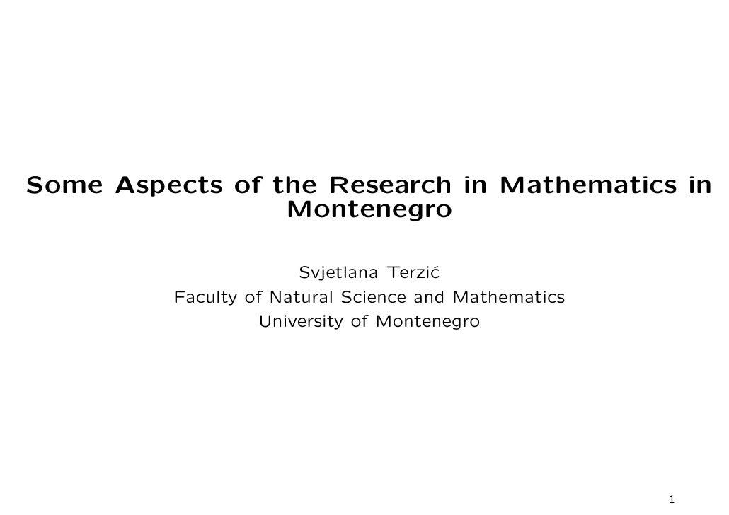 Some Aspects of the Research in Mathematics in                  Montenegro                         Svjetlana Terzi´       ...