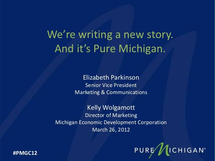 We're writing a new story.           And it's Pure Michigan.                     Elizabeth Parkinson                     S...