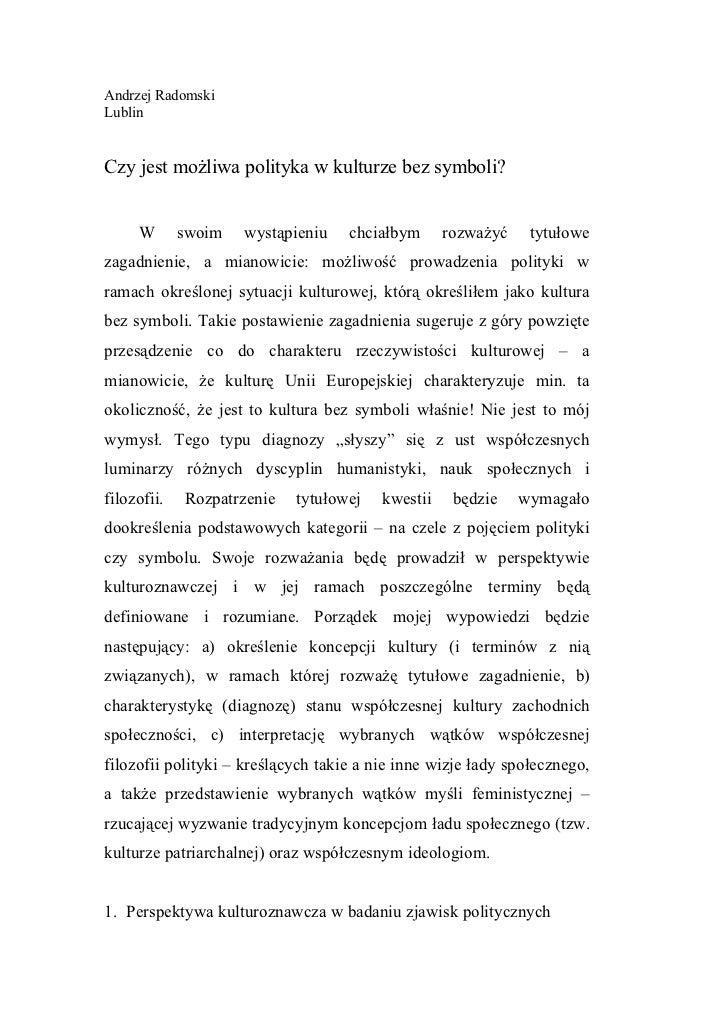 Andrzej RadomskiLublinCzy jest możliwa polityka w kulturze bez symboli?     W       swoim   wystąpieniu    chciałbym      ...