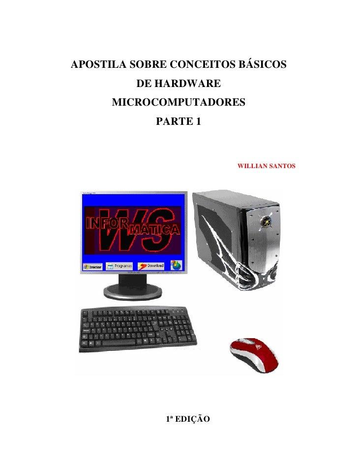 APOSTILA SOBRE CONCEITOS BÁSICOS          DE HARDWARE       MICROCOMPUTADORES             PARTE 1                         ...