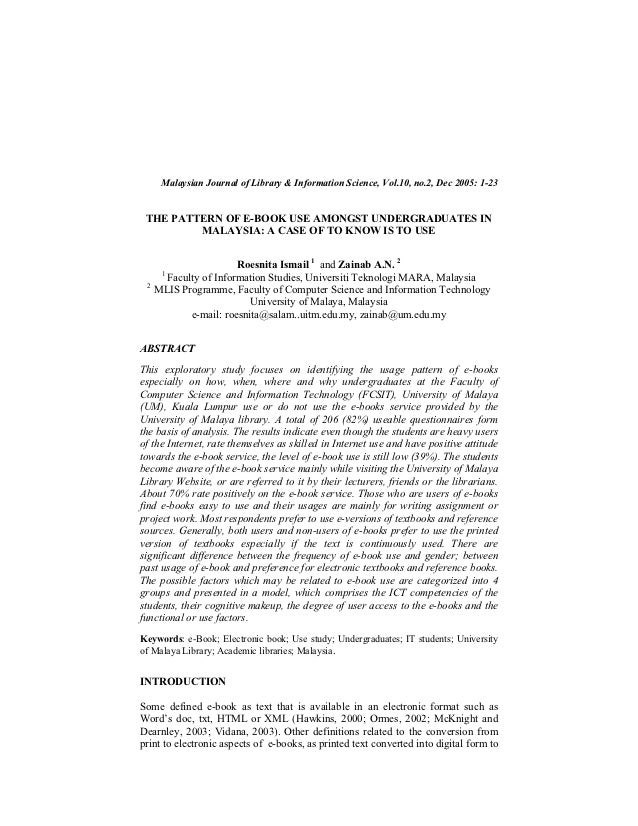 Malaysian Journal of Library & Information Science, Vol.10, no.2, Dec 2005: 1-23 THE PATTERN OF E-BOOK USE AMONGST UNDERGR...