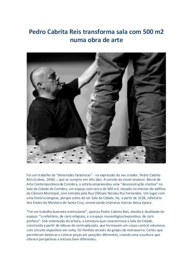 """Pedro Cabrita Reis transforma sala com 500 m2 numa obra de arte Foi um trabalho de """"dimensões faraónicas"""" - na expressão d..."""