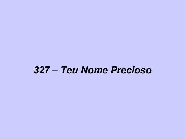 327 – Teu Nome Precioso