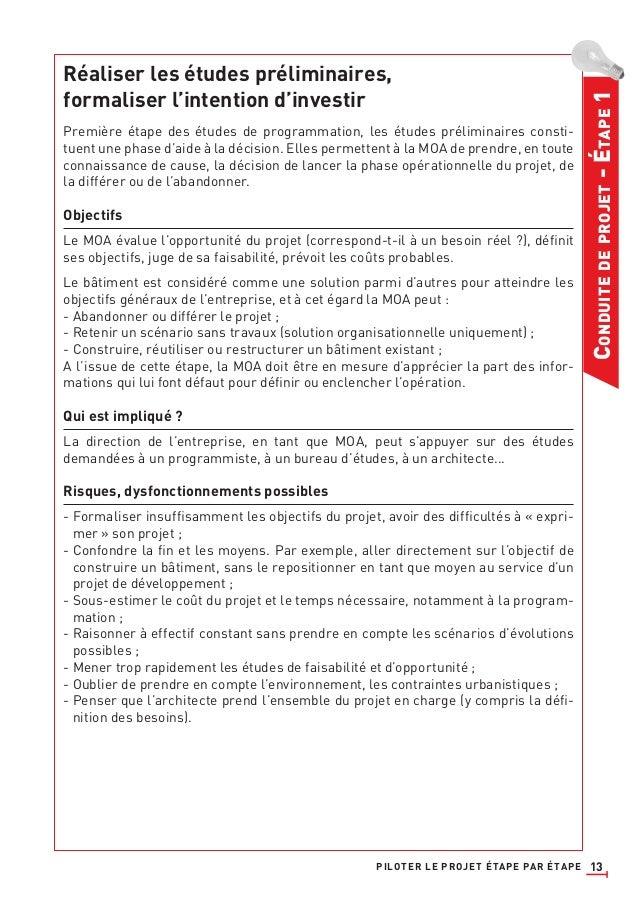 13 CONDUITEDEPROJET-ÉTAPE1 Réaliser les études préliminaires, formaliser l'intention d'investir Première étape des études ...