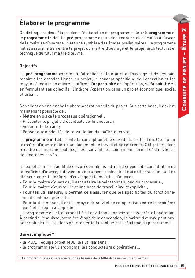 15 CONDUITEDEPROJET-ÉTAPE2 Élaborer le programme On distinguera deux étapes dans l'élaboration du programme : le pré-progr...