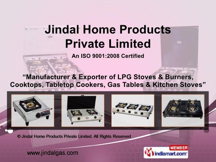 """ Manufacturer & Exporter of LPG Stoves & Burners, Cooktops, Tabletop Cookers, Gas Tables & Kitchen Stoves"" Jindal Home Pr..."