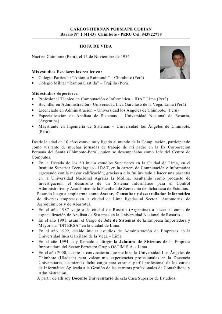 CARLOS HERNAN POEMAPE COBIAN                 Barrio N° 1 (41-D) Chimbote - PERU Cel. 943922778                            ...