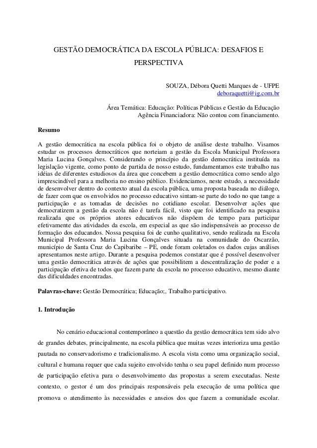 GESTÃO DEMOCRÁTICA DA ESCOLA PÚBLICA: DESAFIOS E  PERSPECTIVA  SOUZA, Débora Quetti Marques de - UFPE  deboraquetti@ig.com...